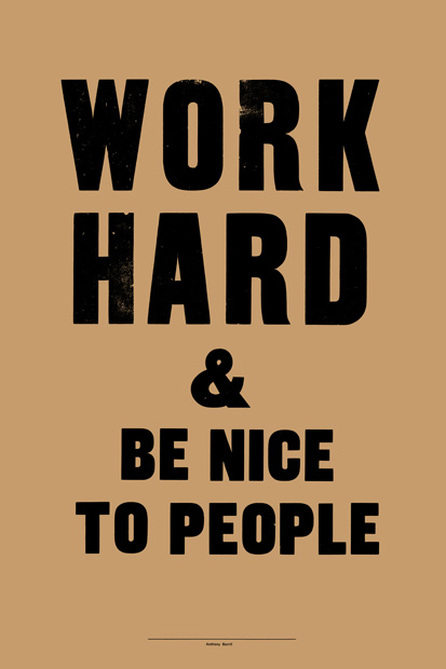 Work Hard and Be Nice to People - Design Soup
